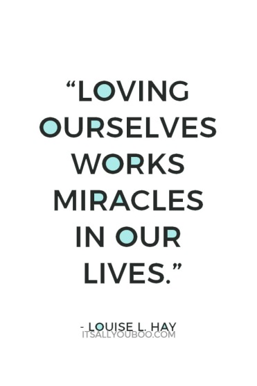 self-love-quotes-Louise-L.-Hay-loving-ourselves-miracles